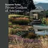 Win a Copy of Coffee-table Book Suzanne Turley: Private Gardens of Aotearoa