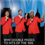 Win a Double Passes to Hits of The '60s + 70s