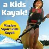 Win a Mission Squirt Kids Kayak & Paddle
